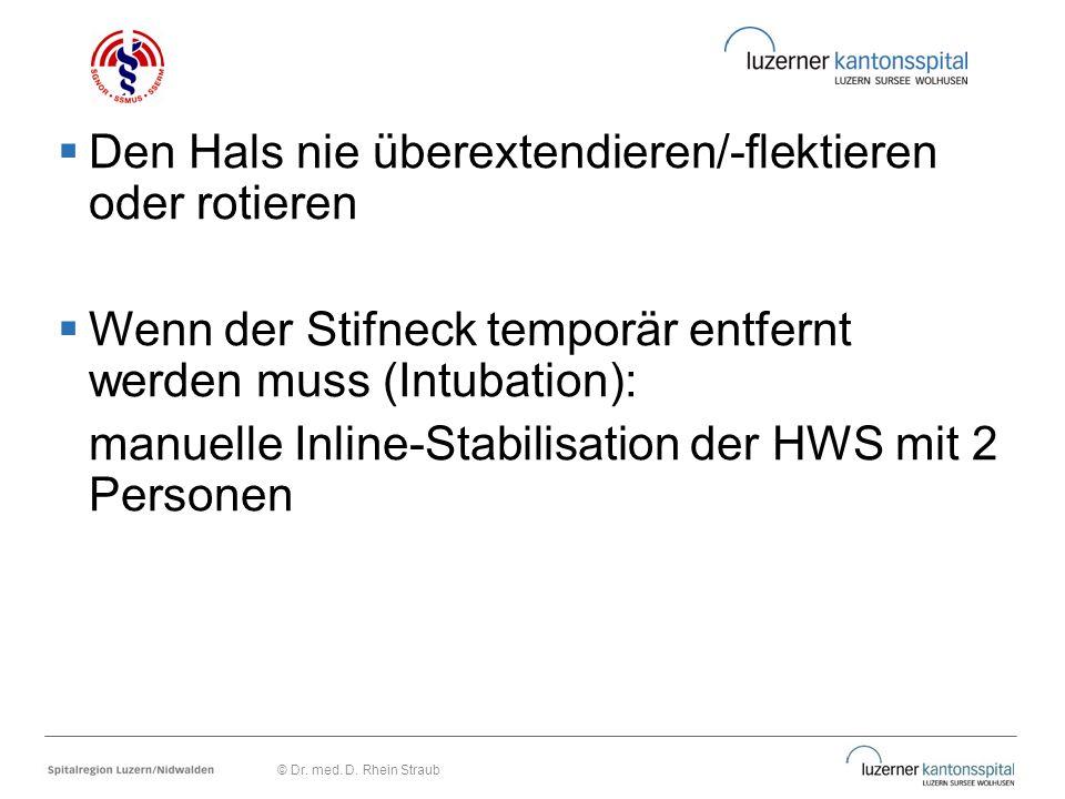  Den Hals nie überextendieren/-flektieren oder rotieren  Wenn der Stifneck temporär entfernt werden muss (Intubation): manuelle Inline-Stabilisation