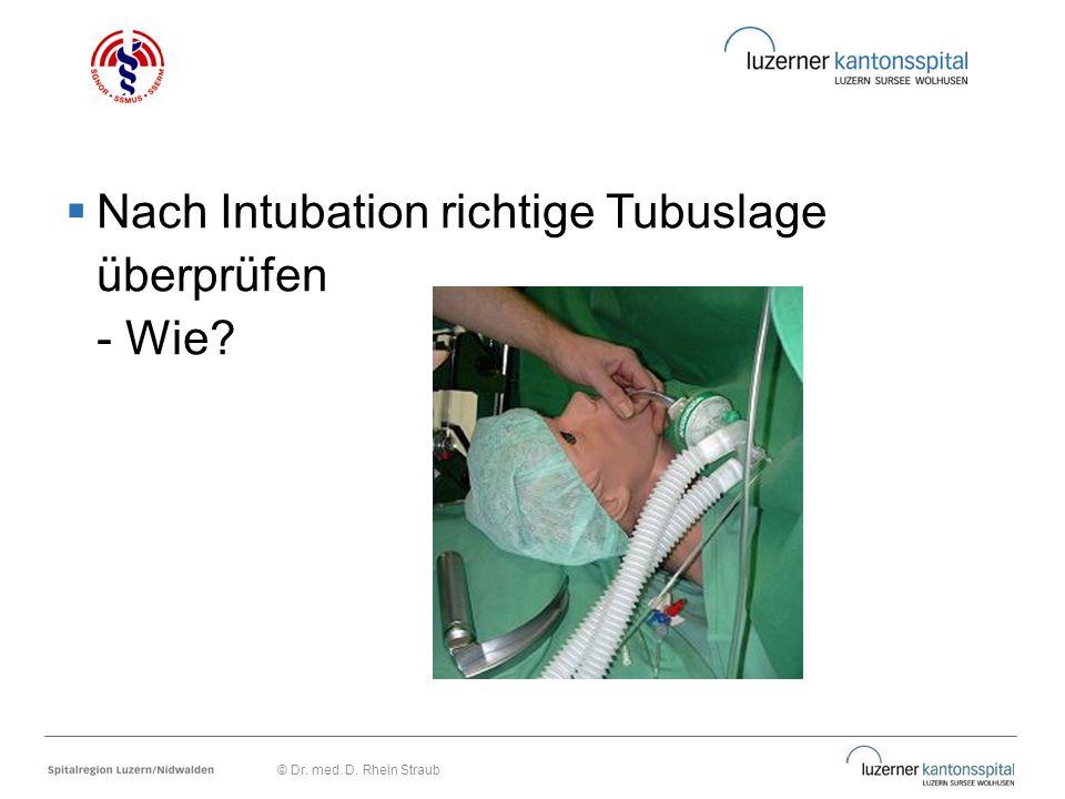  Nach Intubation richtige Tubuslage überprüfen - Wie? © Dr. med. D. Rhein Straub