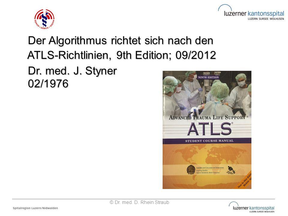 Der Algorithmus richtet sich nach den Der Algorithmus richtet sich nach den ATLS-Richtlinien, 9th Edition; 09/2012 ATLS-Richtlinien, 9th Edition; 09/2