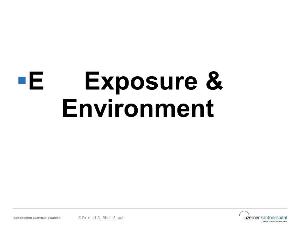  EExposure & Environment © Dr. med. D. Rhein Straub