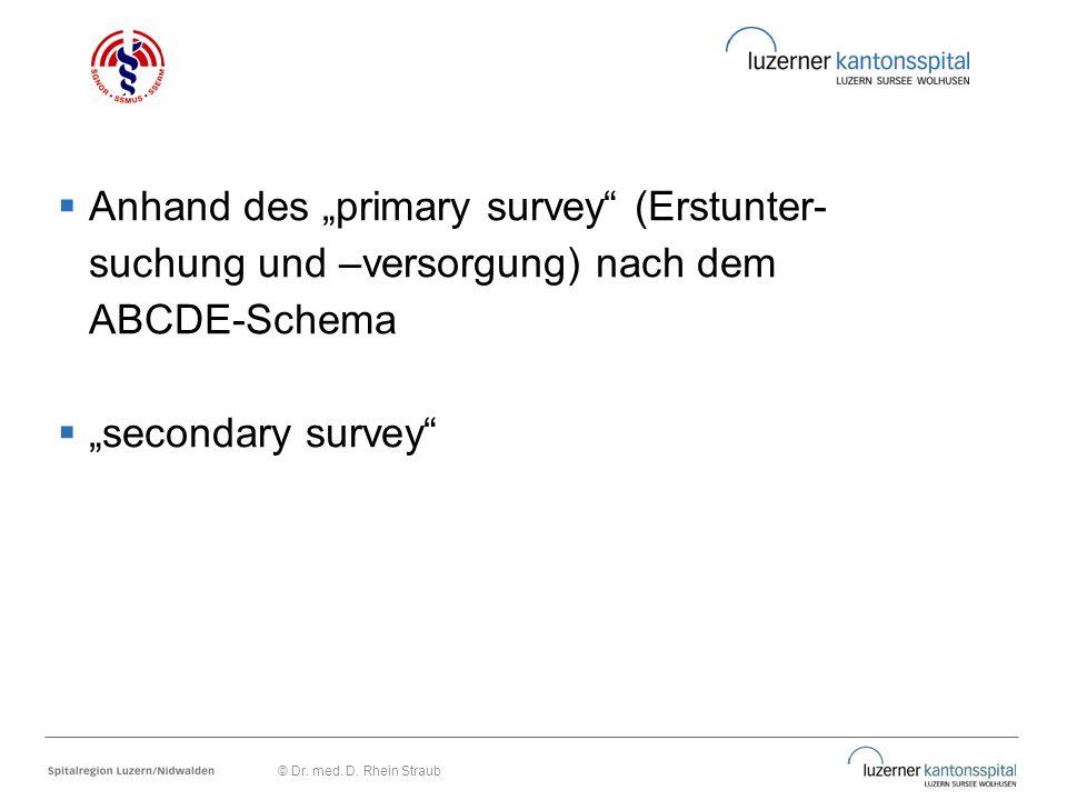 """ Anhand des """"primary survey"""" (Erstunter- suchung und –versorgung) nach dem ABCDE-Schema  """"secondary survey"""" © Dr. med. D. Rhein Straub"""