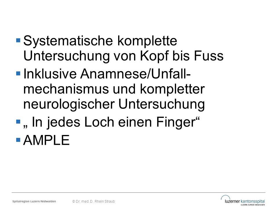 """ Systematische komplette Untersuchung von Kopf bis Fuss  Inklusive Anamnese/Unfall- mechanismus und kompletter neurologischer Untersuchung  """" In je"""