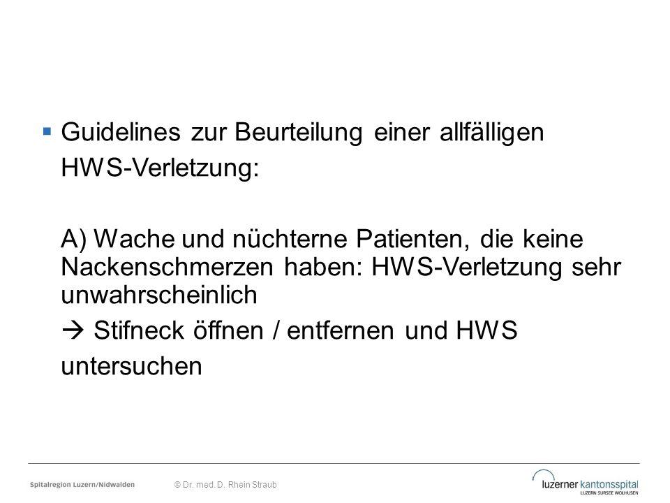  Guidelines zur Beurteilung einer allfälligen HWS-Verletzung: A) Wache und nüchterne Patienten, die keine Nackenschmerzen haben: HWS-Verletzung sehr