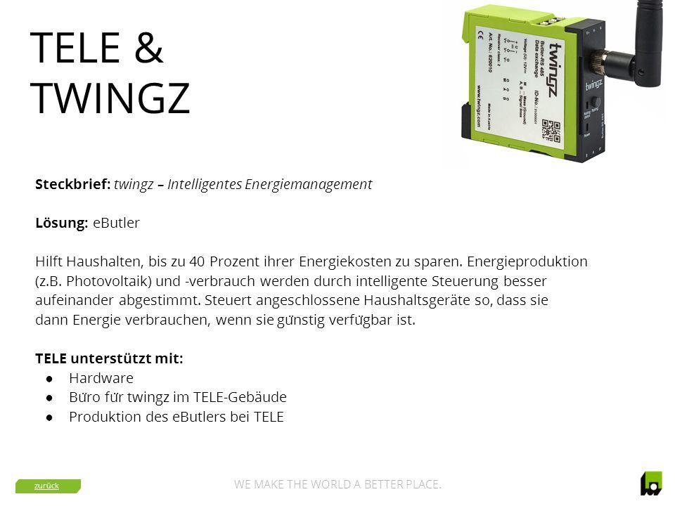 TELE & TWINGZ Steckbrief: twingz – Intelligentes Energiemanagement Lösung: eButler Hilft Haushalten, bis zu 40 Prozent ihrer Energiekosten zu sparen.