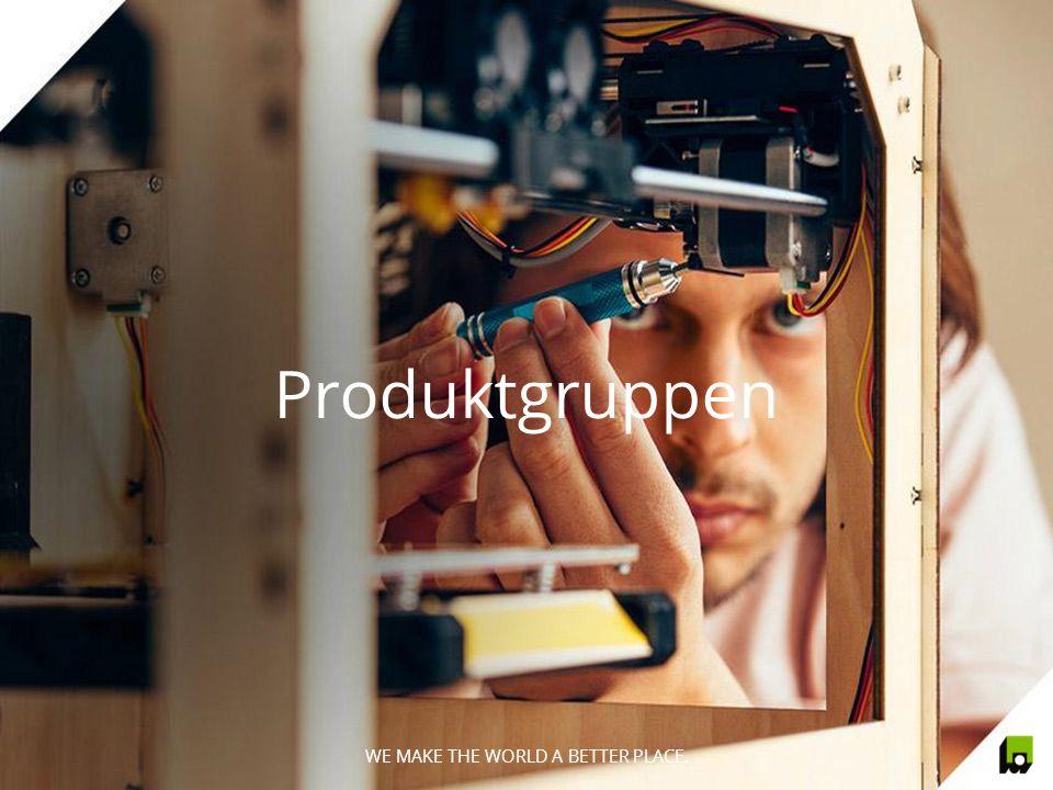 Produktgruppen WE MAKE THE WORLD A BETTER PLACE.