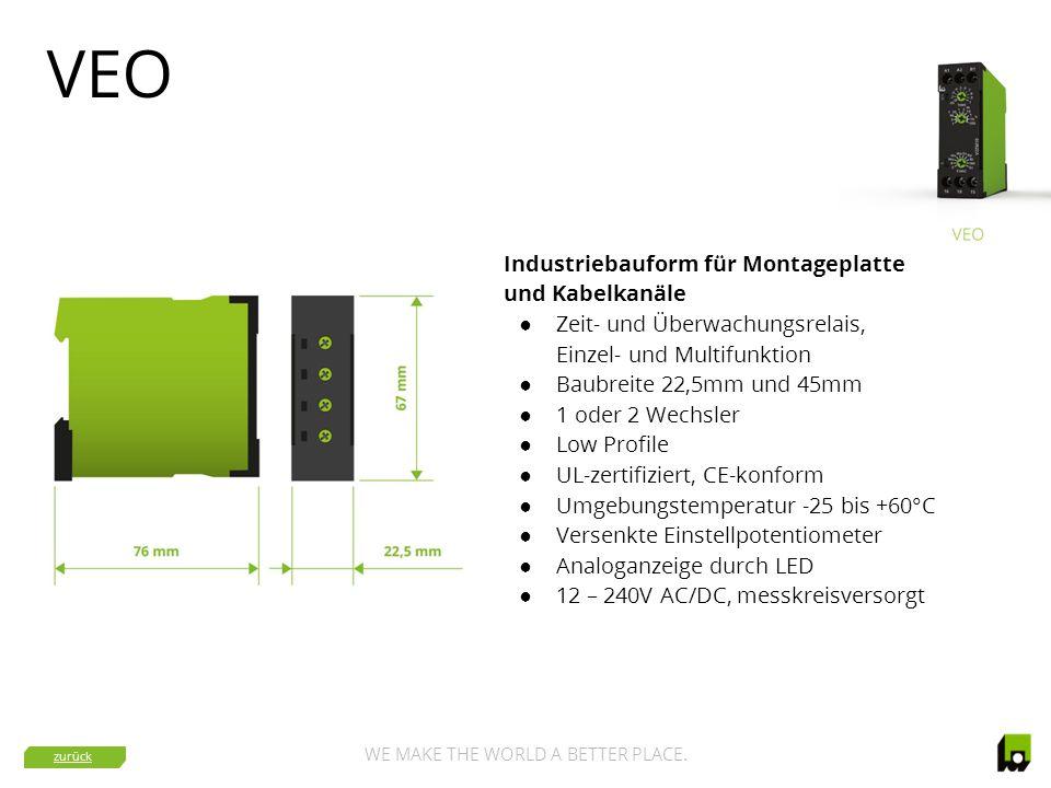 WE MAKE THE WORLD A BETTER PLACE. VEO Industriebauform für Montageplatte und Kabelkanäle ● Zeit- und Überwachungsrelais, Einzel- und Multifunktion ● B
