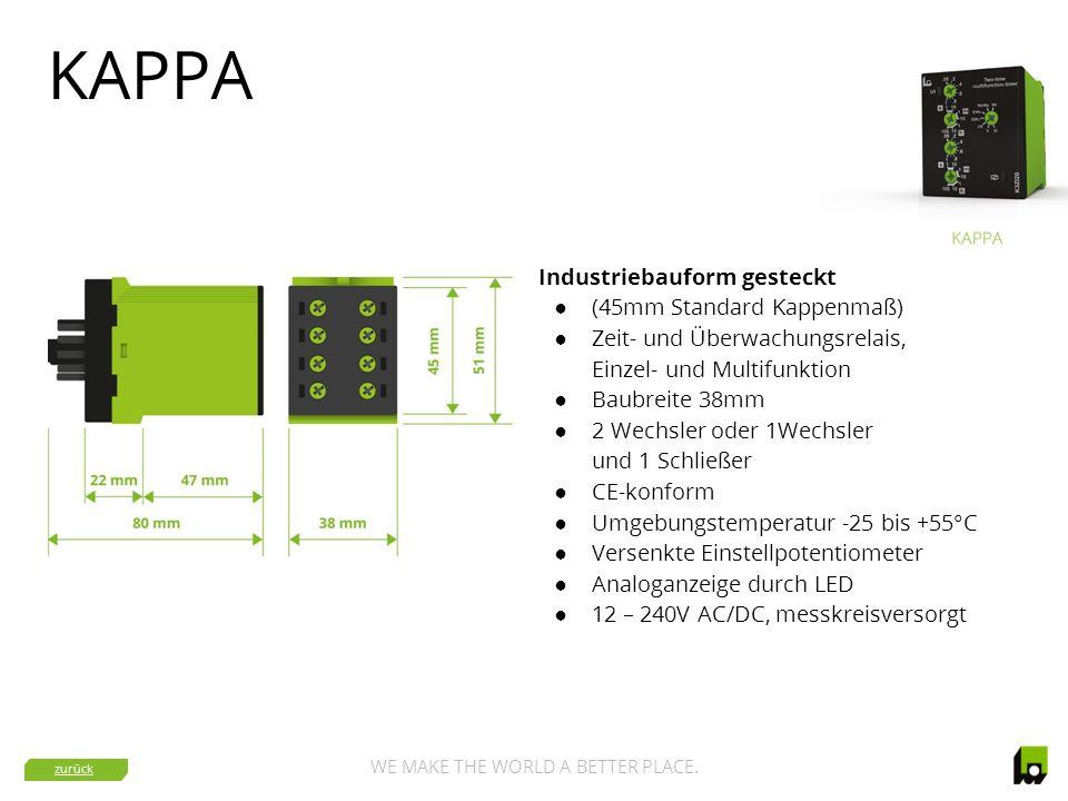 WE MAKE THE WORLD A BETTER PLACE. KAPPA Industriebauform gesteckt ● (45mm Standard Kappenmaß) ● Zeit- und Überwachungsrelais, Einzel- und Multifunktio
