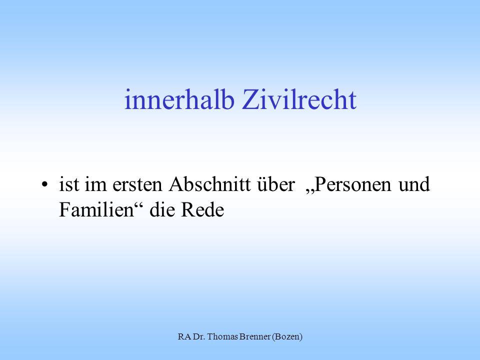 """RA Dr. Thomas Brenner (Bozen) innerhalb Zivilrecht ist im ersten Abschnitt über """"Personen und Familien"""" die Rede"""