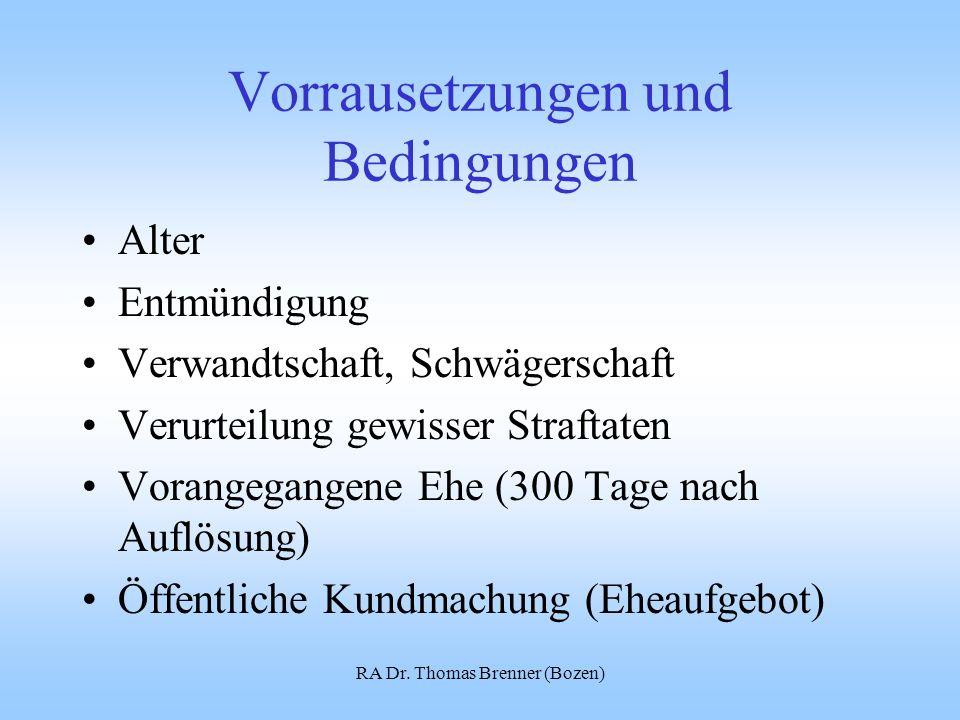 RA Dr. Thomas Brenner (Bozen) Vorrausetzungen und Bedingungen Alter Entmündigung Verwandtschaft, Schwägerschaft Verurteilung gewisser Straftaten Voran
