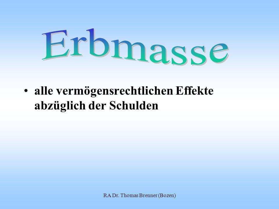 RA Dr. Thomas Brenner (Bozen) alle vermögensrechtlichen Effekte abzüglich der Schulden