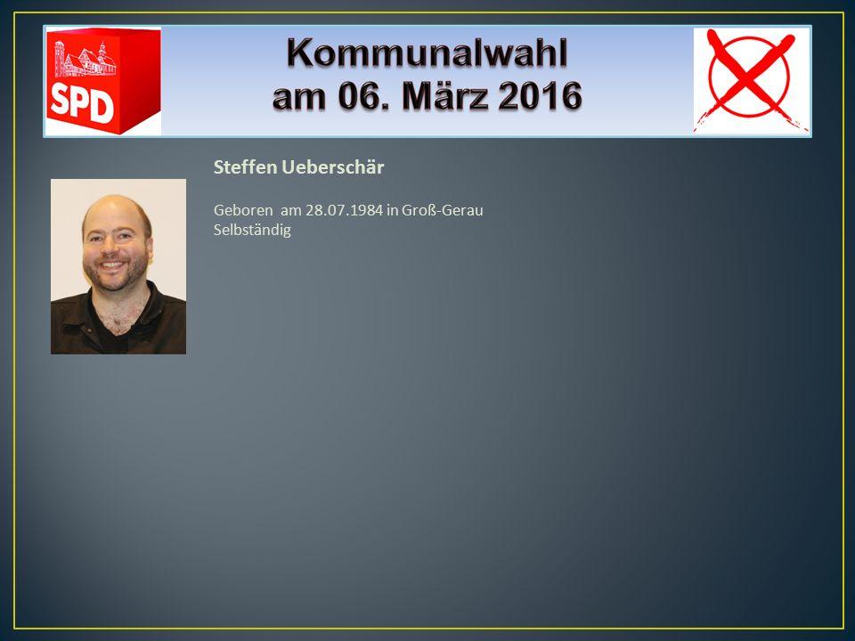 Steffen Ueberschär Geboren am 28.07.1984 in Groß-Gerau Selbständig
