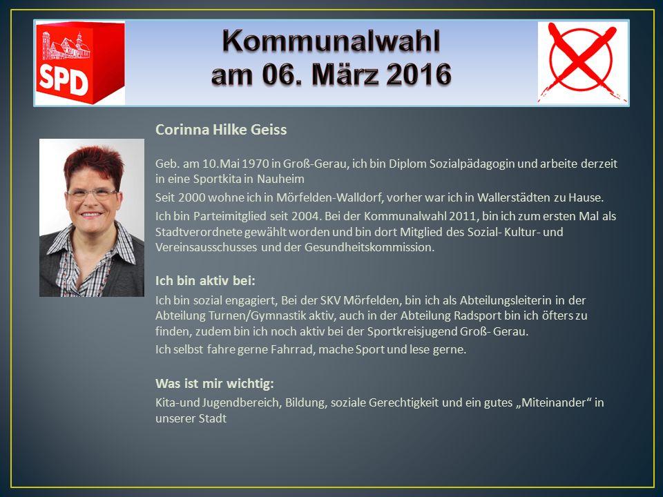 Corinna Hilke Geiss Geb. am 10.Mai 1970 in Groß-Gerau, ich bin Diplom Sozialpädagogin und arbeite derzeit in eine Sportkita in Nauheim Seit 2000 wohne