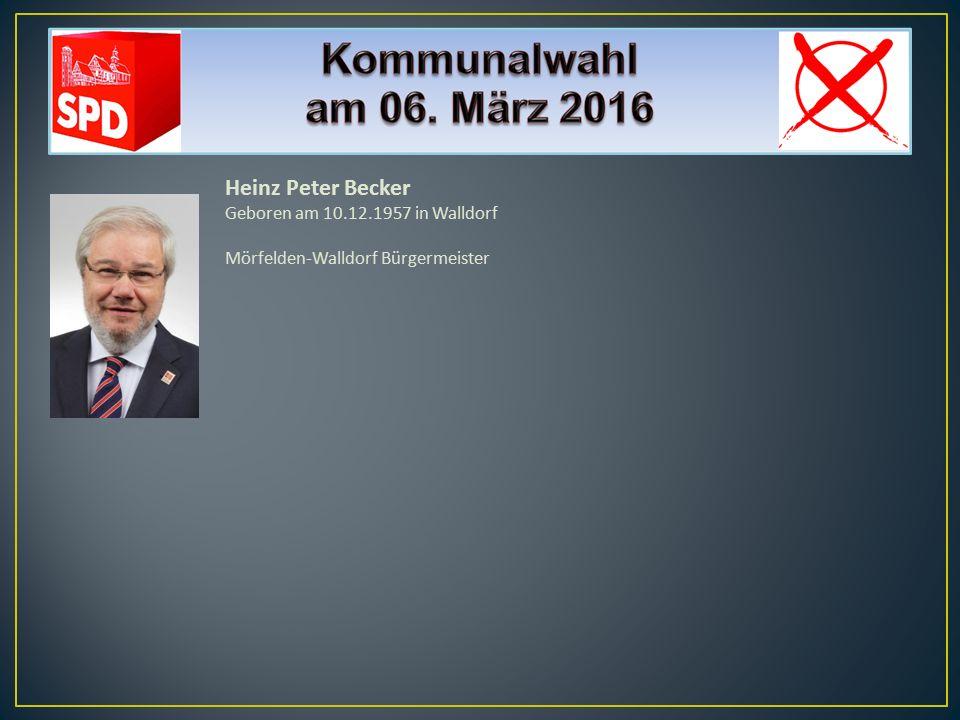 Heinz Peter Becker Geboren am 10.12.1957 in Walldorf Mörfelden-Walldorf Bürgermeister