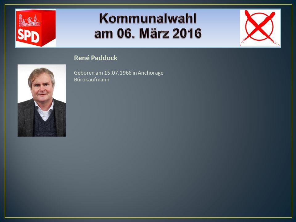 René Paddock Geboren am 15.07.1966 in Anchorage Bürokaufmann