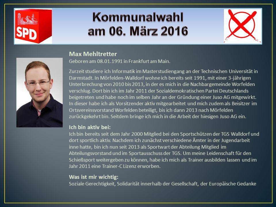 Max Mehltretter Geboren am 08.01.1991 in Frankfurt am Main. Zurzeit studiere ich Informatik im Masterstudiengang an der Technischen Universität in Dar