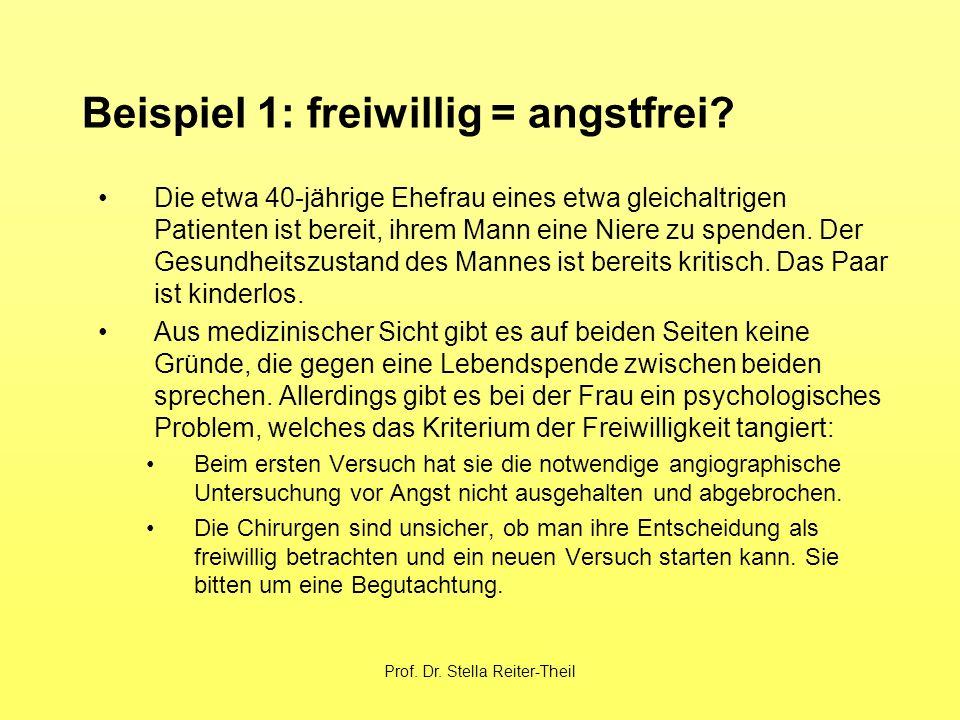 Prof. Dr. Stella Reiter-Theil Beispiel 1: freiwillig = angstfrei.