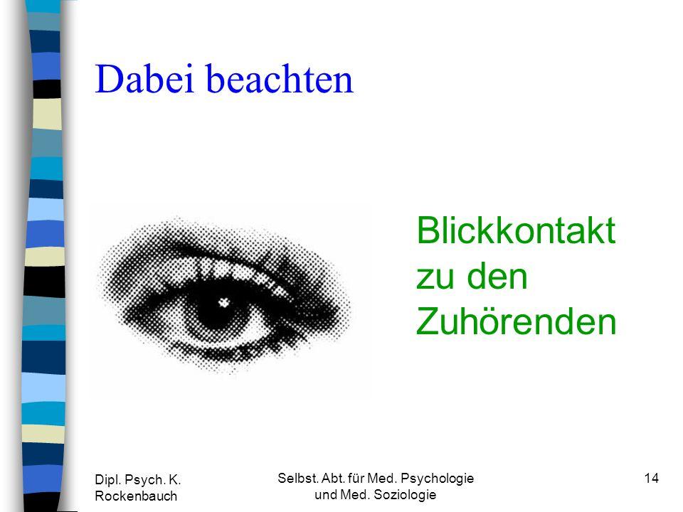 Dipl. Psych. K. Rockenbauch Selbst. Abt. für Med.