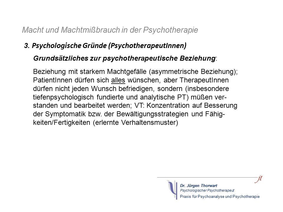Dr. Jürgen Thorwart Psychologischer Psychotherapeut Praxis für Psychoanalyse und Psychotherapie Macht und Machtmißbrauch in der Psychotherapie Grundsä