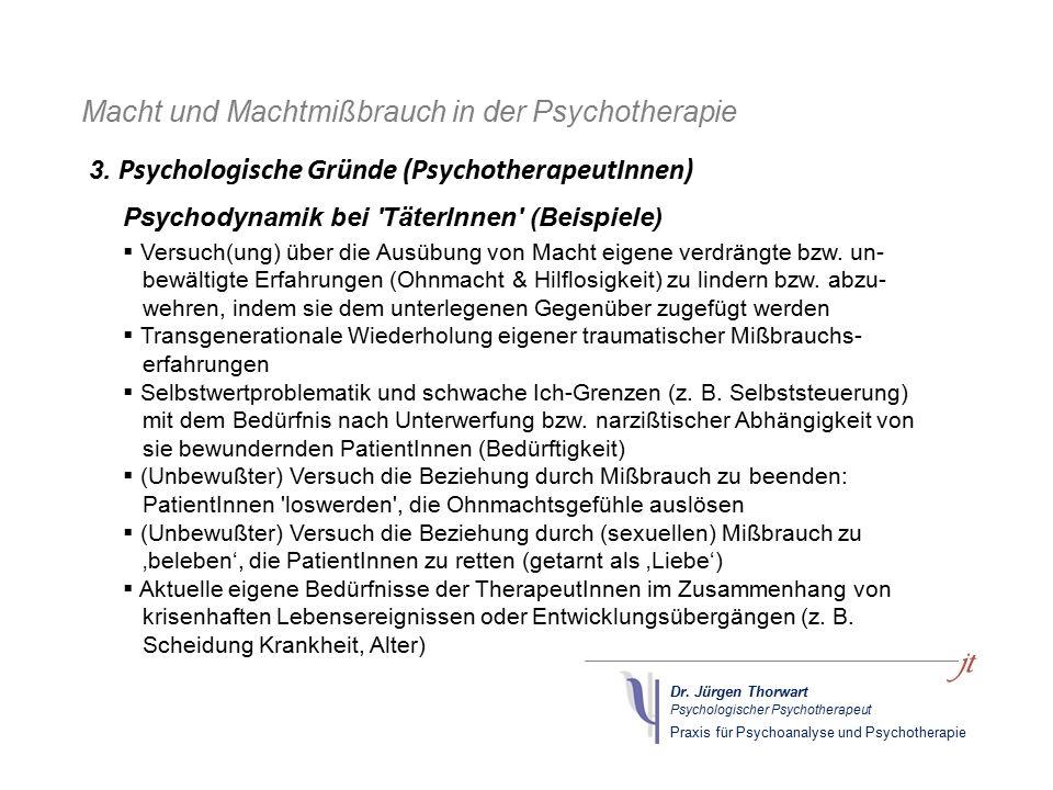 Dr. Jürgen Thorwart Psychologischer Psychotherapeut Praxis für Psychoanalyse und Psychotherapie Macht und Machtmißbrauch in der Psychotherapie Psychod