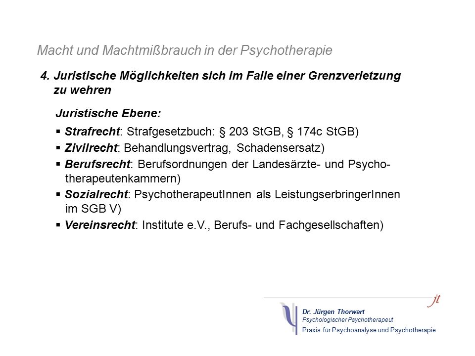 Dr. Jürgen Thorwart Psychologischer Psychotherapeut Praxis für Psychoanalyse und Psychotherapie Macht und Machtmißbrauch in der Psychotherapie Juristi