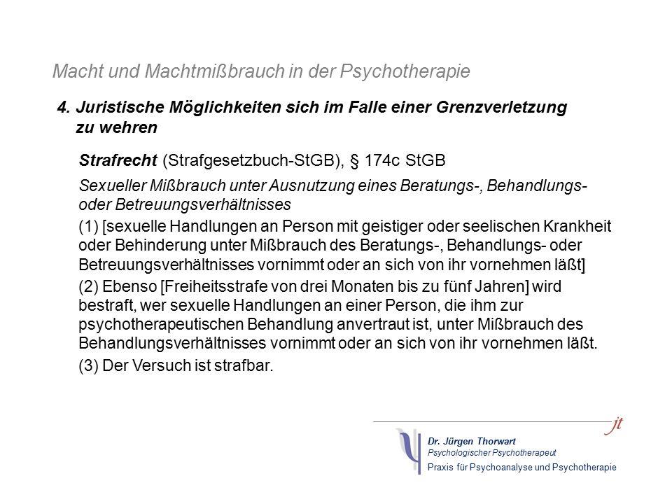 Dr. Jürgen Thorwart Psychologischer Psychotherapeut Praxis für Psychoanalyse und Psychotherapie Macht und Machtmißbrauch in der Psychotherapie Strafre