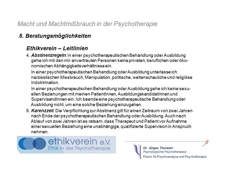 Dr. Jürgen Thorwart Psychologischer Psychotherapeut Praxis für Psychoanalyse und Psychotherapie Macht und Machtmißbrauch in der Psychotherapie Ethikve