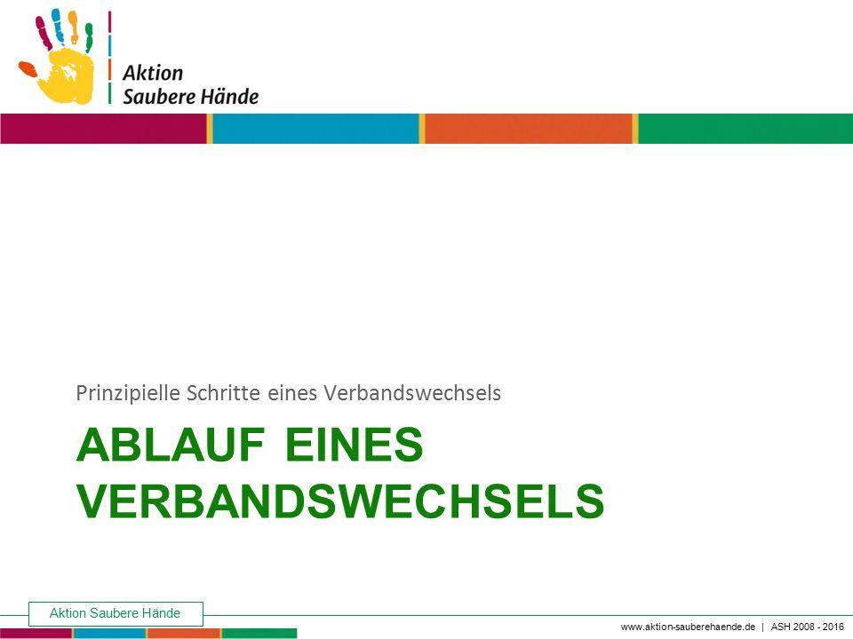 Aktion Saubere Hände Keine Chance den Krankenhausinfektionen www.aktion-sauberehaende.de | ASH 2008 - 2016 ABLAUF EINES VERBANDSWECHSELS Prinzipielle