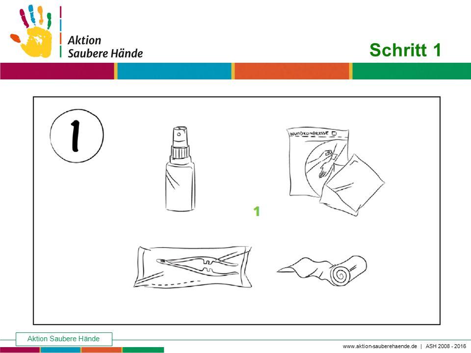Aktion Saubere Hände Keine Chance den Krankenhausinfektionen www.aktion-sauberehaende.de | ASH 2008 - 2016 Schritt 1