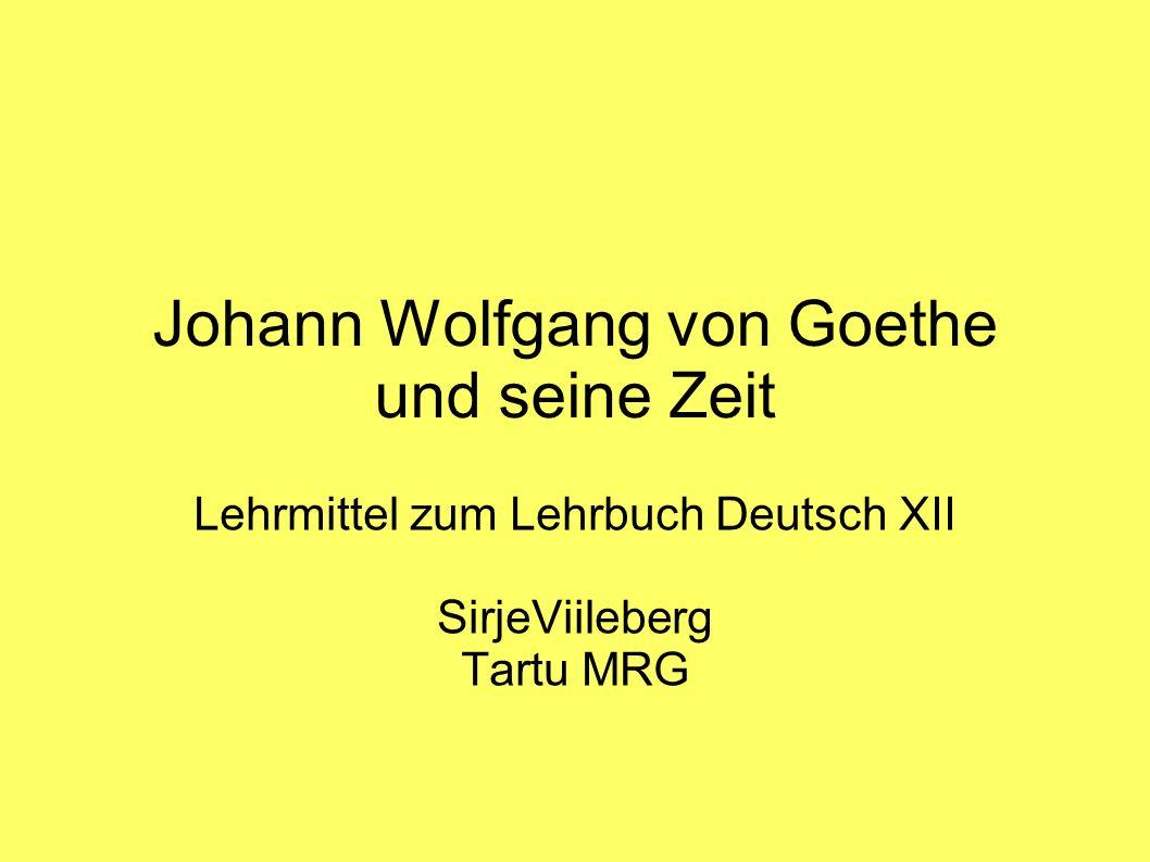 Johann Wolfgang von Goethe und seine Zeit Lehrmittel zum Lehrbuch Deutsch XII SirjeViileberg Tartu MRG