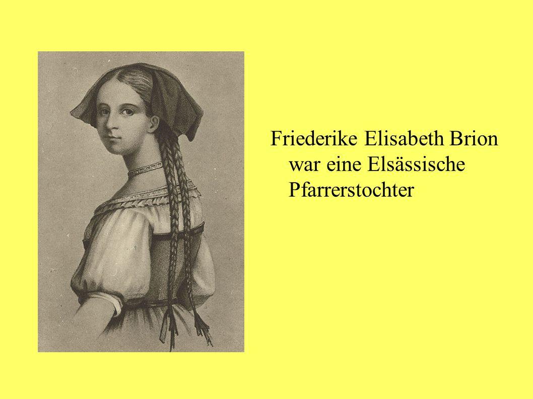 Friederike Elisabeth Brion war eine Elsässische Pfarrerstochter