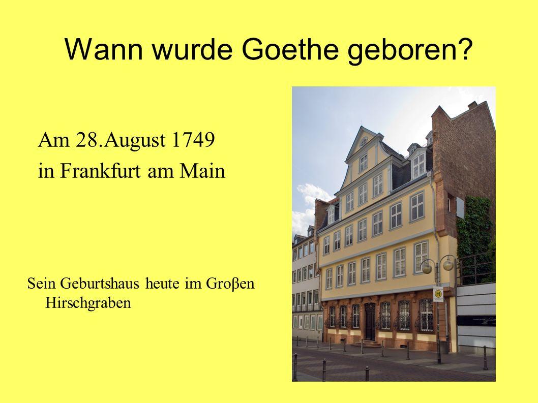 Wann wurde Goethe geboren.