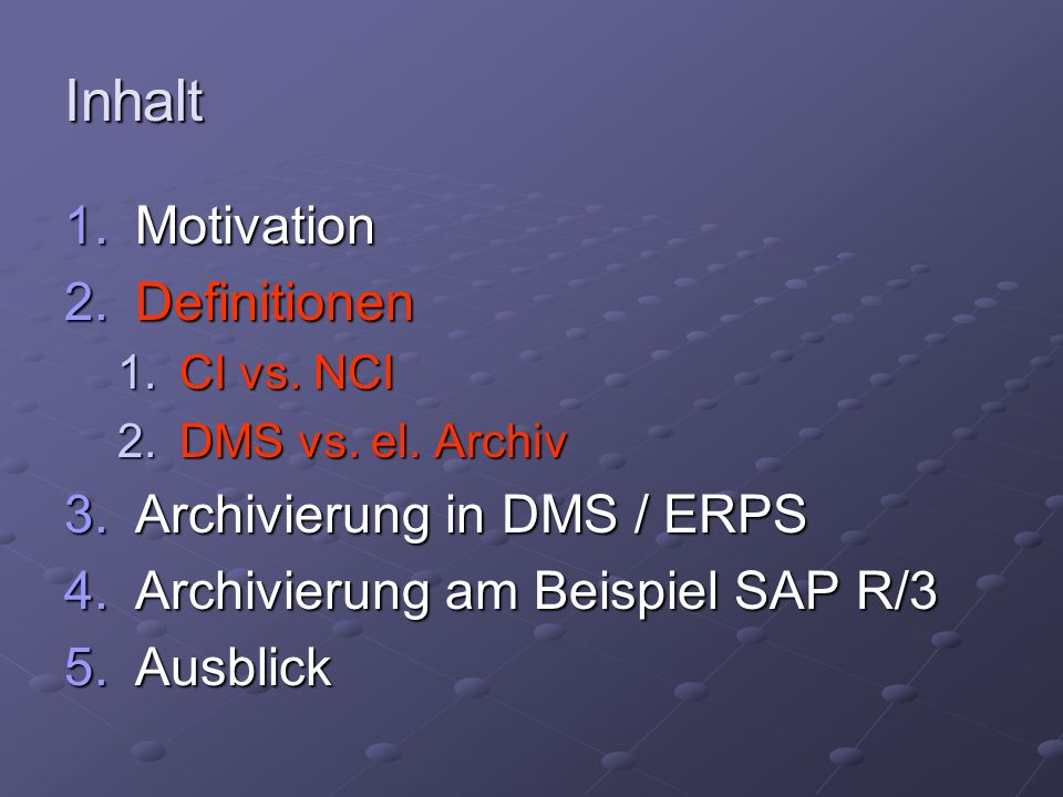 Inhalt 1.Motivation 2.Definitionen 1.CI vs. NCI 2.DMS vs.