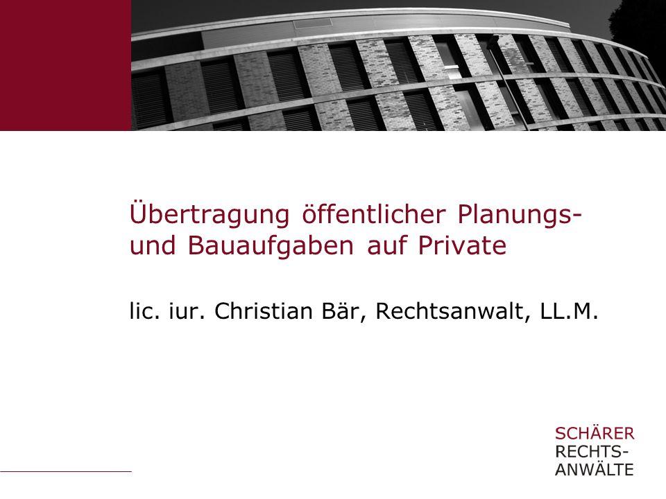 Übertragung öffentlicher Planungs- und Bauaufgaben auf Private lic.