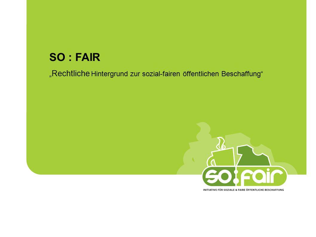 """SO : FAIR """" Rechtliche Hintergrund zur sozial-fairen öffentlichen Beschaffung"""