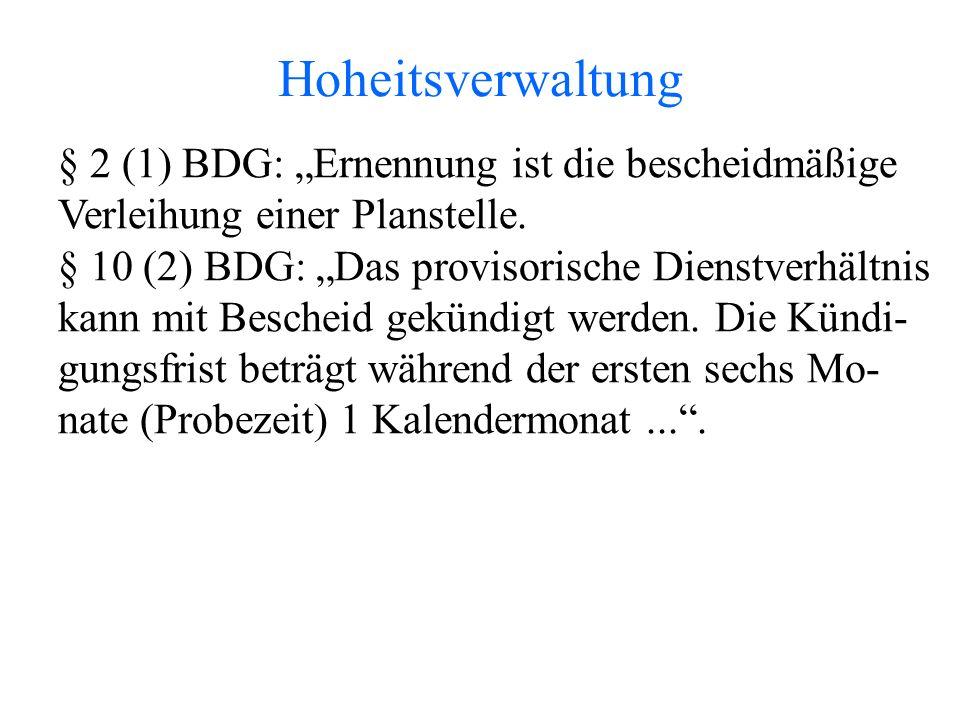 """Hoheitsverwaltung § 2 (1) BDG: """"Ernennung ist die bescheidmäßige Verleihung einer Planstelle."""