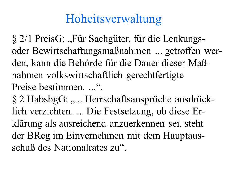 """Hoheitsverwaltung § 2/1 PreisG: """"Für Sachgüter, für die Lenkungs- oder Bewirtschaftungsmaßnahmen..."""