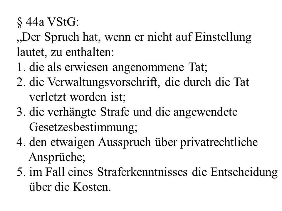 """§ 44a VStG: """"Der Spruch hat, wenn er nicht auf Einstellung lautet, zu enthalten: 1."""