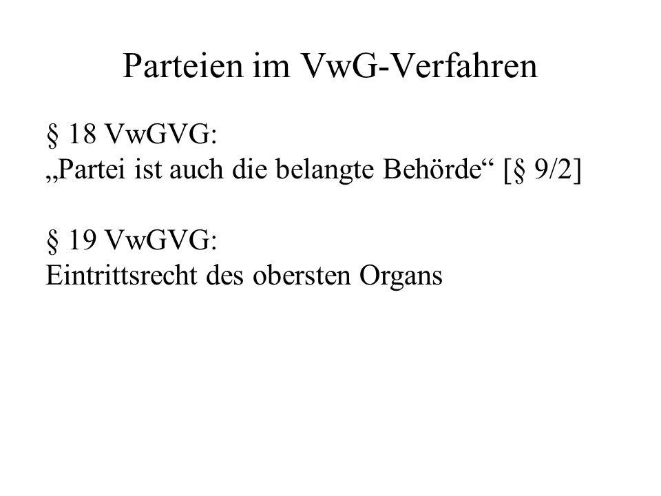 """Parteien im VwG-Verfahren § 18 VwGVG: """"Partei ist auch die belangte Behörde [§ 9/2] § 19 VwGVG: Eintrittsrecht des obersten Organs"""