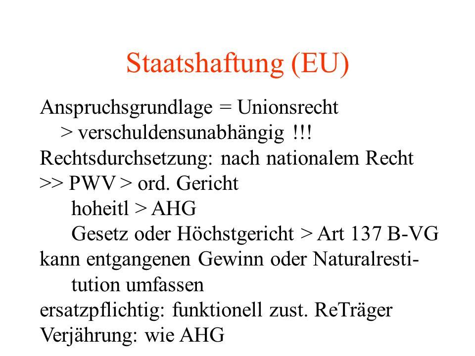 Staatshaftung (EU) Anspruchsgrundlage = Unionsrecht > verschuldensunabhängig !!.
