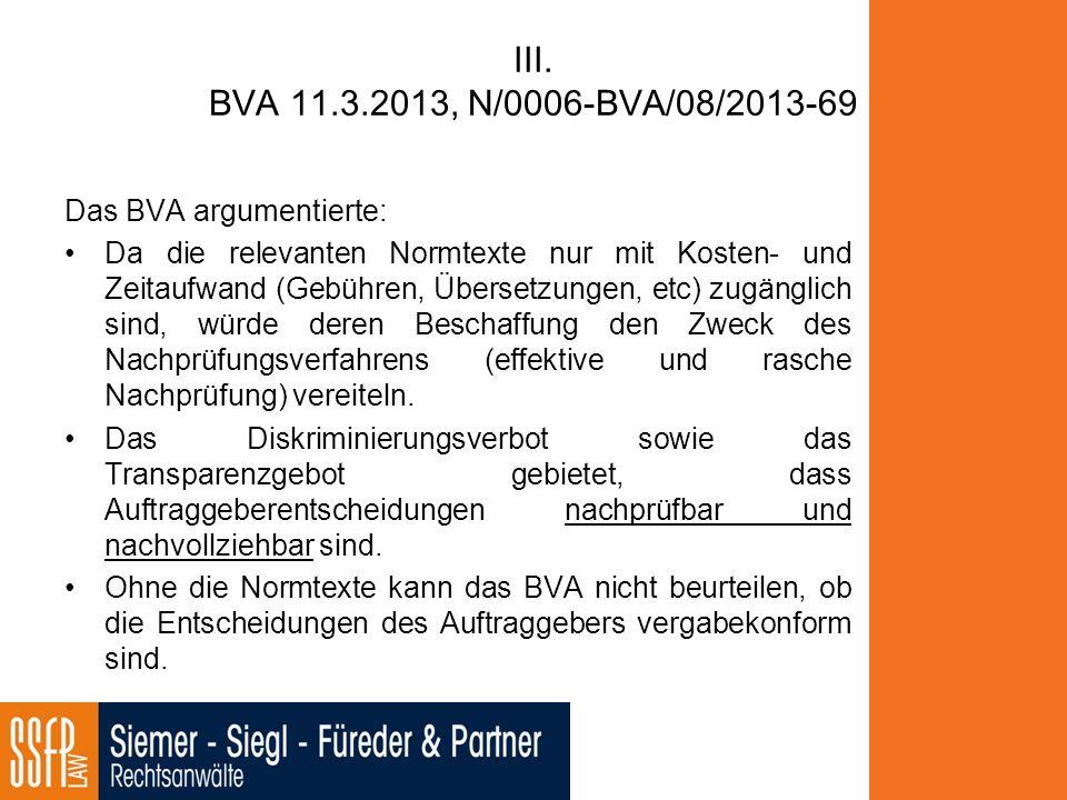 III. BVA 11.3.2013, N/0006-BVA/08/2013-69 Das BVA argumentierte: Da die relevanten Normtexte nur mit Kosten- und Zeitaufwand (Gebühren, Übersetzungen,