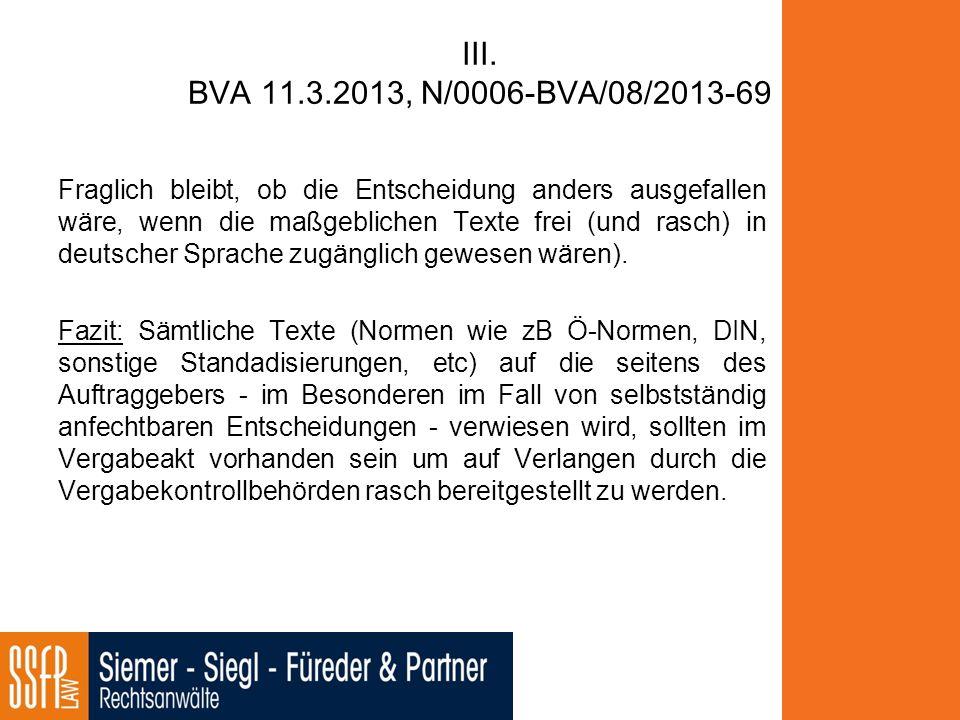 III. BVA 11.3.2013, N/0006-BVA/08/2013-69 Fraglich bleibt, ob die Entscheidung anders ausgefallen wäre, wenn die maßgeblichen Texte frei (und rasch) i