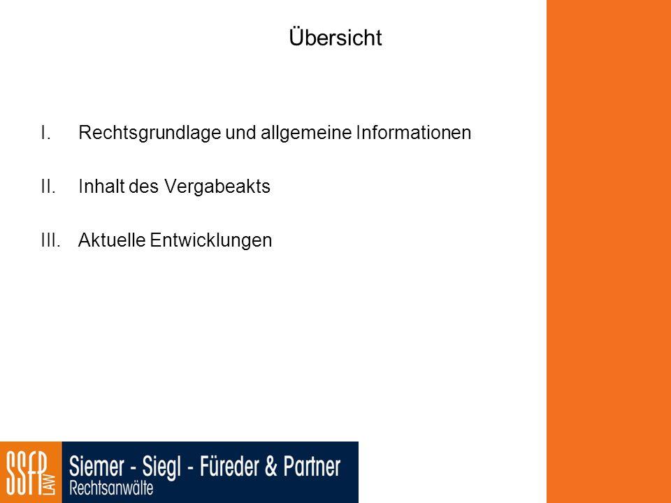 Übersicht I.Rechtsgrundlage und allgemeine Informationen II.Inhalt des Vergabeakts III.Aktuelle Entwicklungen