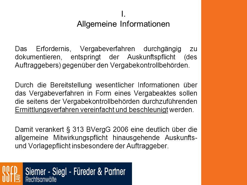 I. Allgemeine Informationen Das Erfordernis, Vergabeverfahren durchgängig zu dokumentieren, entspringt der Auskunftspflicht (des Auftraggebers) gegenü