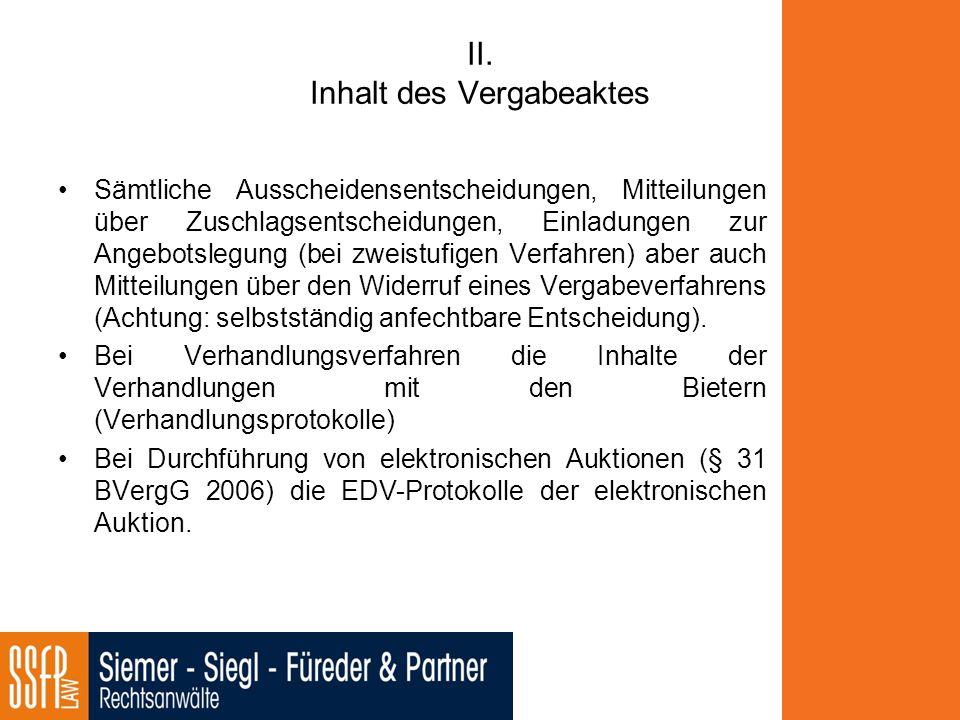 II. Inhalt des Vergabeaktes Sämtliche Ausscheidensentscheidungen, Mitteilungen über Zuschlagsentscheidungen, Einladungen zur Angebotslegung (bei zweis