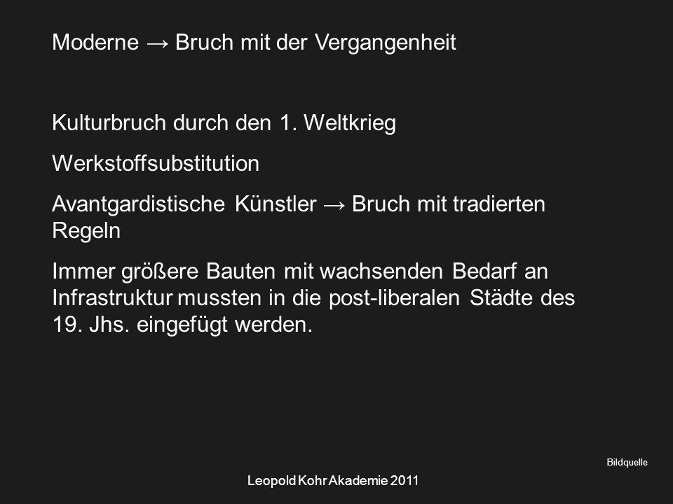 Leopold Kohr Akademie 2011 Bildquelle Moderne → Bruch mit der Vergangenheit Kulturbruch durch den 1.