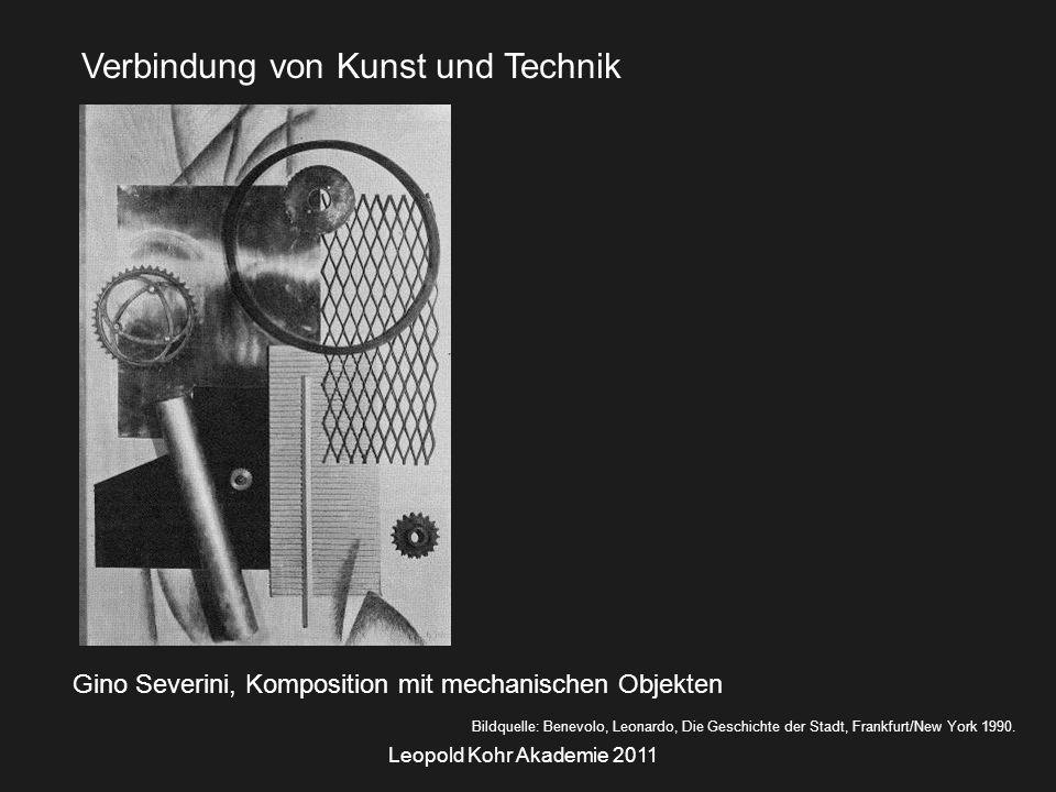 Leopold Kohr Akademie 2011 Gino Severini, Komposition mit mechanischen Objekten Bildquelle: Benevolo, Leonardo, Die Geschichte der Stadt, Frankfurt/New York 1990.