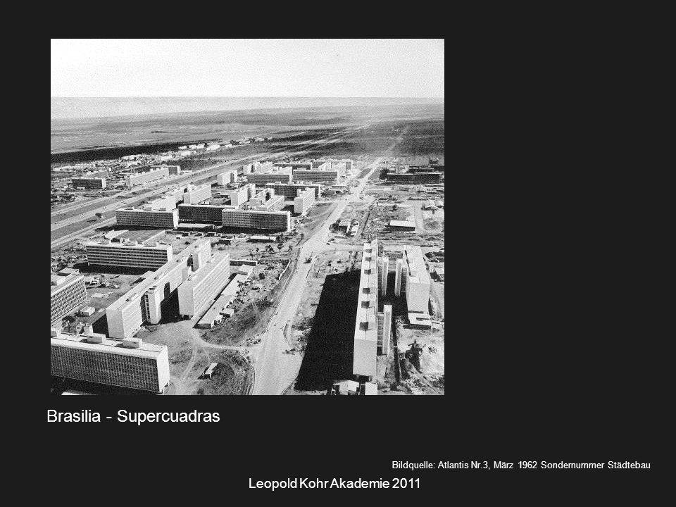 Leopold Kohr Akademie 2011 Brasilia - Supercuadras Bildquelle: Atlantis Nr.3, März 1962 Sondernummer Städtebau