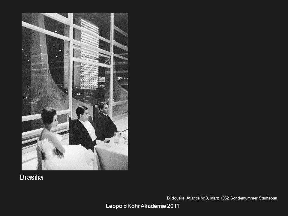Leopold Kohr Akademie 2011 Brasilia Bildquelle: Atlantis Nr.3, März 1962 Sondernummer Städtebau