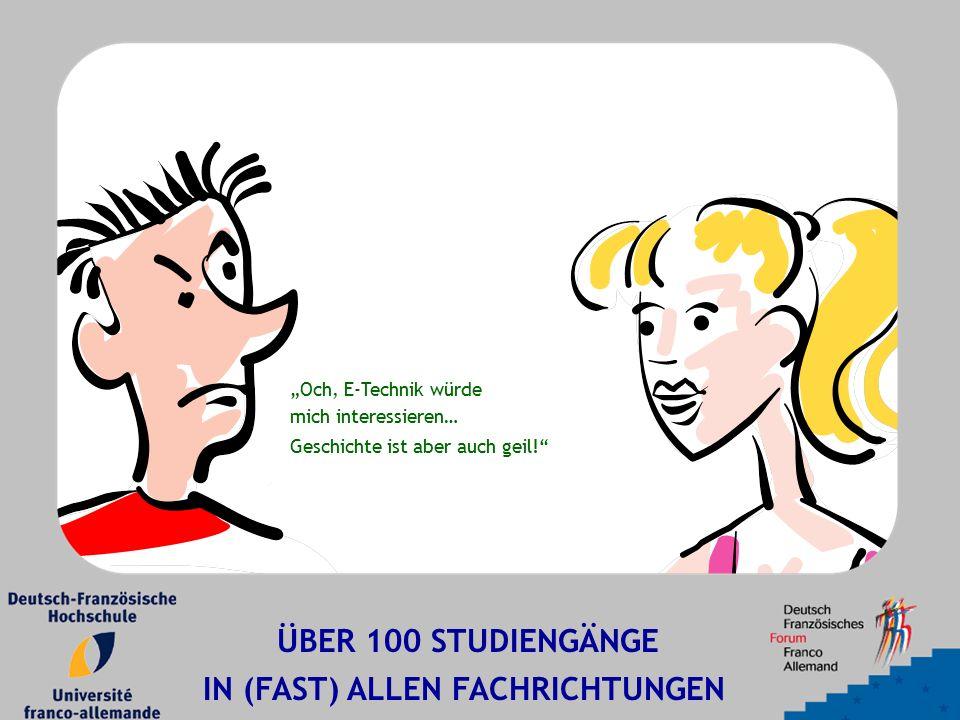 """ÜBER 100 STUDIENGÄNGE IN (FAST) ALLEN FACHRICHTUNGEN """"Och, E-Technik würde mich interessieren… Geschichte ist aber auch geil!"""""""