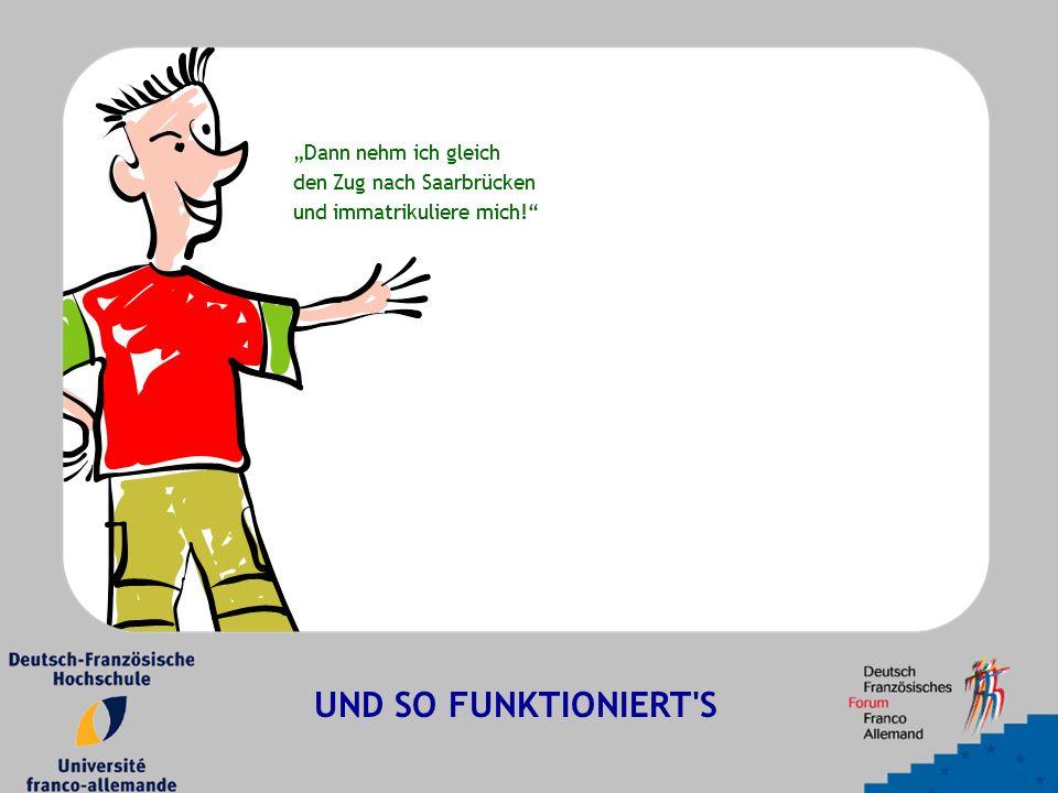"""""""Dann nehm ich gleich den Zug nach Saarbrücken und immatrikuliere mich!"""" UND SO FUNKTIONIERT'S"""